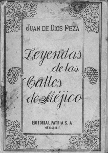 Leyendas de Las Calles de Méjico.  Juan de Dios Peza.